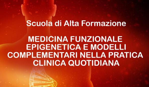 Scuola di Alta Formazione – MEDICINA FUNZIONALE, EPIGENETICA E MODELLI COMPLEMENTARI NELLA PRATICA CLINICA QUOTIDIANA